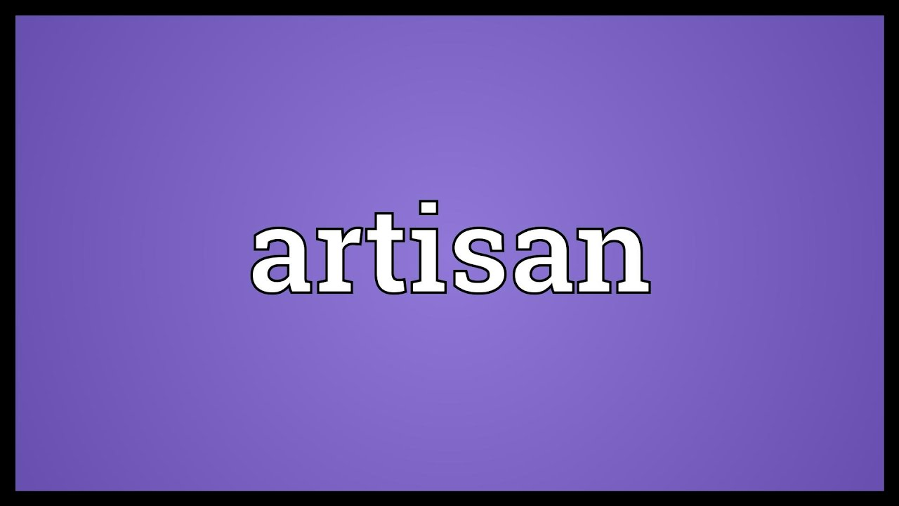 Artisan Meaning - YouTube