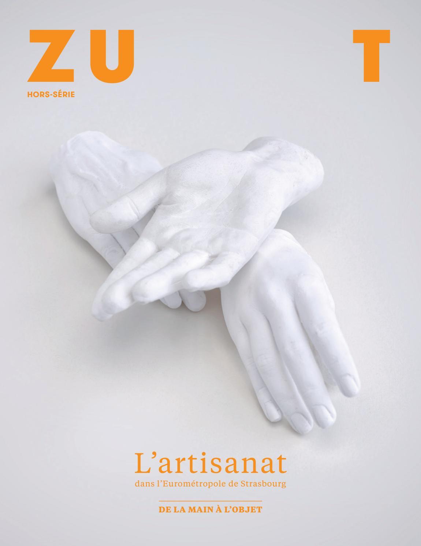 Zut Hors-série — L'artisanat dans l'Eurométropole de Strasbourg by ...