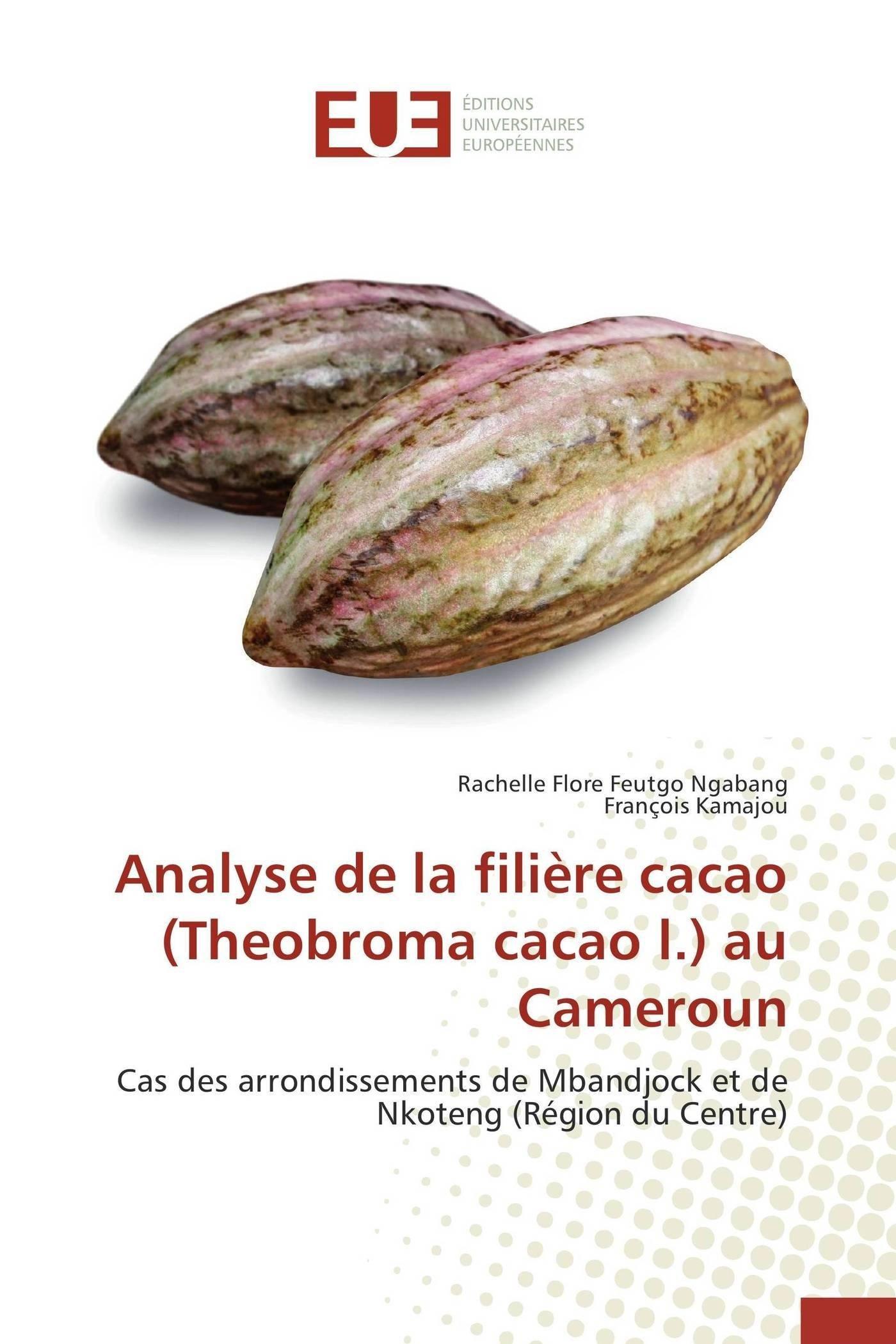 Amazon.fr - Analyse de la filière cacao (theobroma cacao l ...