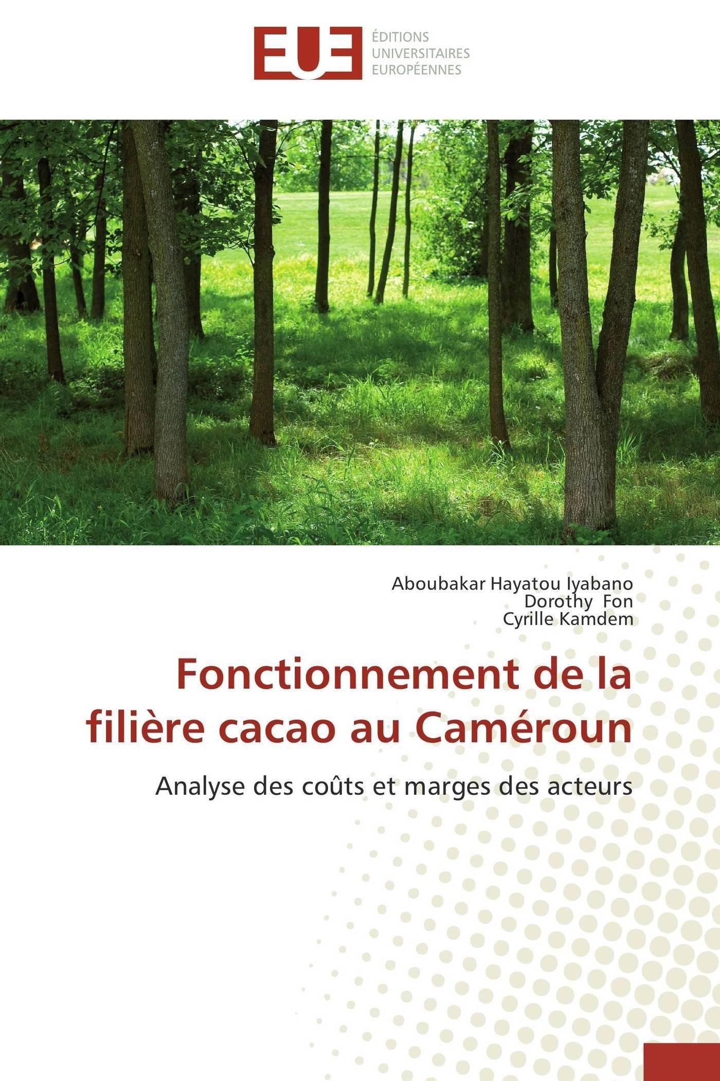 Fonctionnement de la filière cacao au Caméroun: Analyse des ...