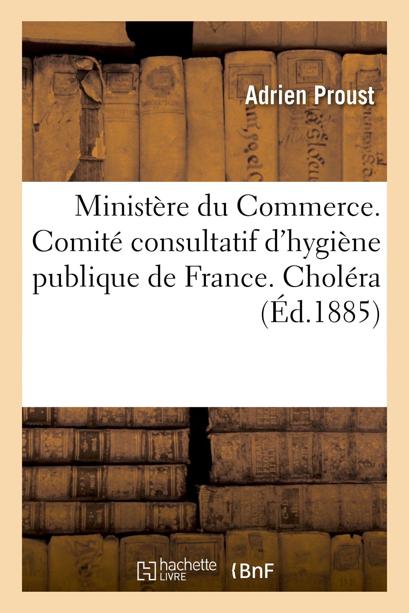Ministère Du Commerce. Comité Consultatif d'Hygiène Publique de ...