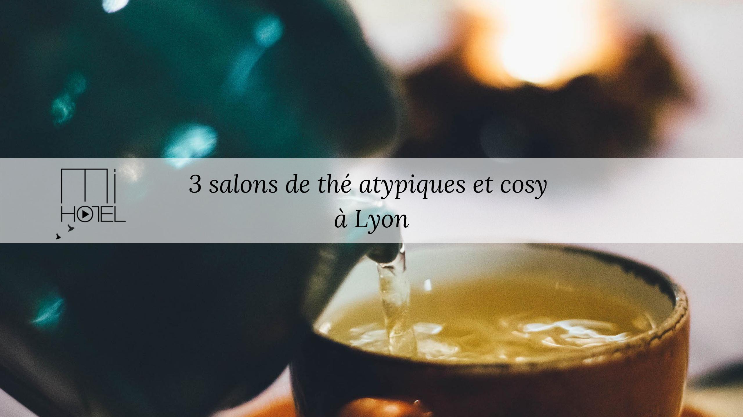 3 salons de thé atypiques et cosy à Lyon