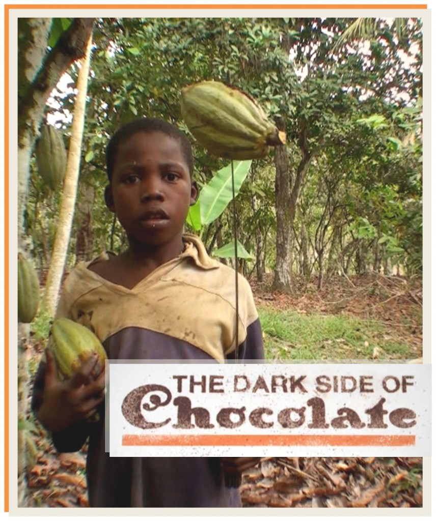 Documentary – The Dark Side of Chocolate - Peace Project, Inc.