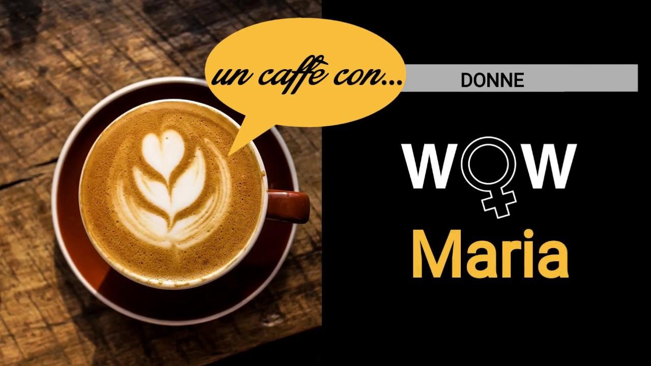 Un caffè con...Maria